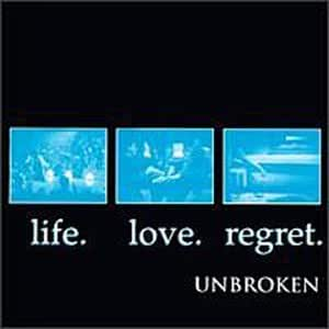 Unbroken Life Love Regret Amazon Com Music