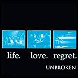 "Life Love Regretvon ""Unbroken"""