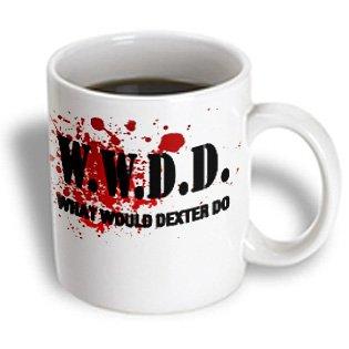 3Drose Mug_163775_1 Wwdd What Would Dexter Do, Ceramic Mug, 11-Ounce