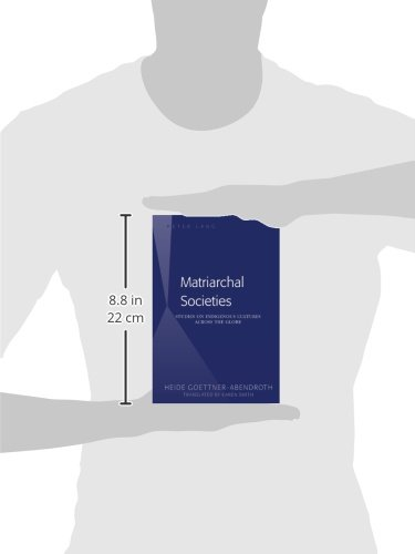 Matriarchal Societies: Studies on Indigenous Cultures Across the Globe. Revised Edition