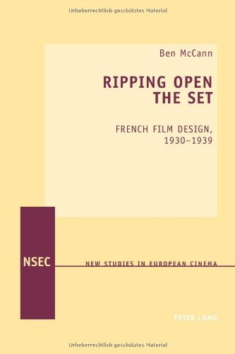 Ripping Open The Set: French Film Design, 1930-1939 (New Studies In European Cinema)