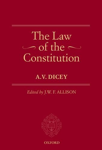 The Law of the Constitution (Oxford Edition of Dicey) PDF