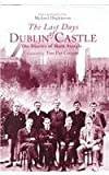 The Last Days of Dublin Castle: The Mark Sturgis Diaries Mark Sturgis
