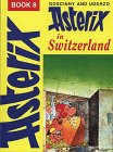 Asterix in Switzerland (Classic Asterix hardbacks) (034017062X) by Goscinny