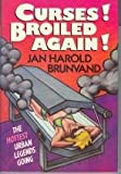Curses! Broiled Again!: The Hottest Urban Legends Going (0393027104) by Brunvand, Jan Harold