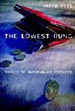 The Lowest Rung: Voices of Australian Poverty (0521537592) by Peel, Mark