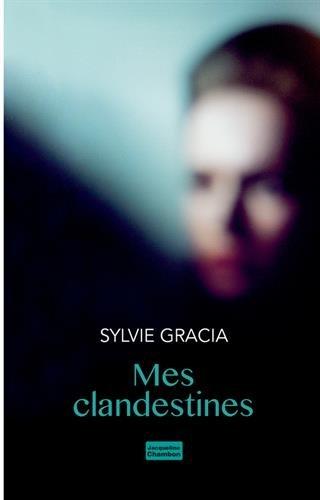 Mes clandestines - Sylvie Garcia