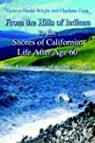 img - for From the Hills of Indiana to the Shores of California: Life After Age 60: Life Experiences of people over 60 book / textbook / text book