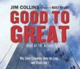 Jim Collins Good To Great: Why Some Companies Make the Leap... and Others Don't