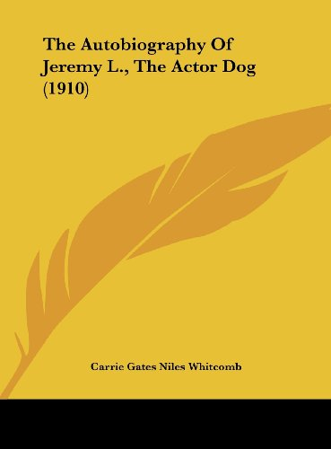 The Autobiography of Jeremy L., the Actor Dog (1910)