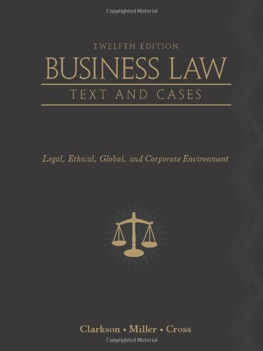 Business Law: Text and Cases: Legal, Ethical, Global, and...