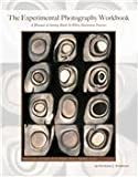 Experimental Photography Workbook, 6th Edition by Christina Z. Anderson