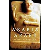 Arabia and the Arabs: From the Bronze Age to the Coming of Islam (Peoples of the Ancient World) ~ Robert G. Hoyland