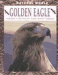 Golden Eagle: Habitats, Life Cycles, Food Chains, Threats (Natural World (Hardcover Raintree))