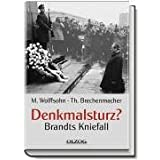 """Denkmalsturz?: Brandts Kniefallvon """"Michael Wolffsohn"""""""