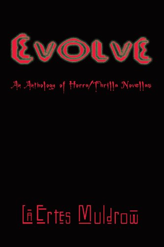 Evolve: An Anthology of Horra/Thrilla Novellas