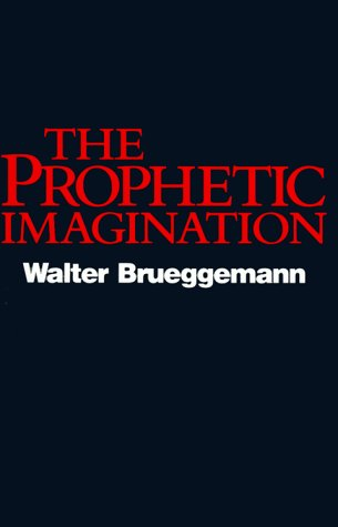The Prophetic Imagination, Walter Brueggemann