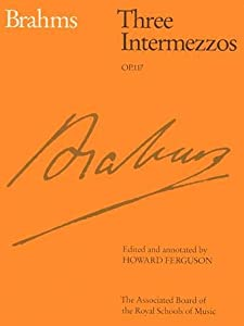 Three Intermezzos Op 117 Signature by Associated Board of the Royal Schools of Music