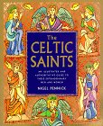 The Celtic Saints: An Illustrated and Authoritative Guide to These Extraordinary Men and Women (0806996013) by Pennick, Nigel