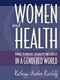 img - for Women & Health Power, Technology, Inequality, & Conflict in a Gendered World (Paperback, 2001) book / textbook / text book