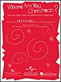 Faith Hill : Where ARE YOU Christmas? ; Sheet Music (Piano Vocal)