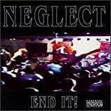 "End It !von ""Neglect               ..."""