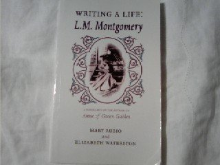 Writing a Life: L. M. Montgomery (Canadian Biography Series)