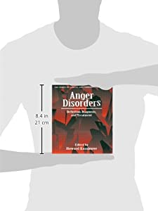 Anger Disorders: Definition, Diagnosis, And Treatment (Series in Clinical and Community Psychology,)