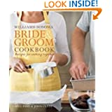 Williams-Sonoma Bride &amp; Groom Cookbook: Recipes for Cooking Together by Gayle Pirie and John Clark
