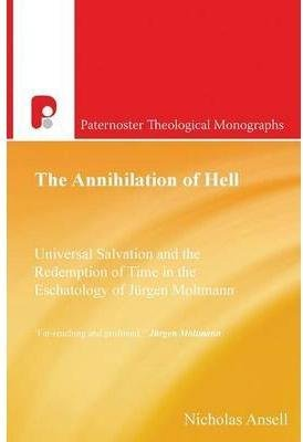 the-annihilation-of-hell-universal-salvation-and-the-redemption-of-time-in-the-eschatology-of-jergen