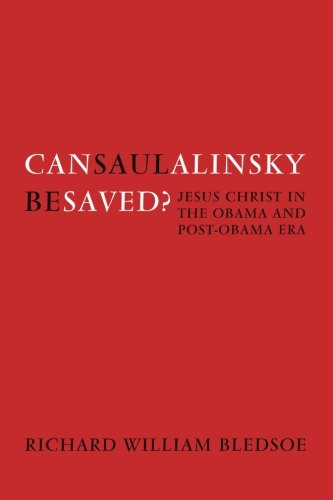 Can Saul Alinsky Be Saved?: Jesus Christ in the Obama and Post-Obama Era