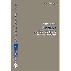 Einblicke: Grundlagen sozialwissenschaftlichen Denkens (Edition Sozialwissenschaften)