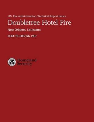 doubletree-hotel-fire-new-orleans-louisiana-by-author-u-s-department-of-homeland-security-published-