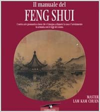 Il manuale del feng shui. L'antica arte geomantica cinese