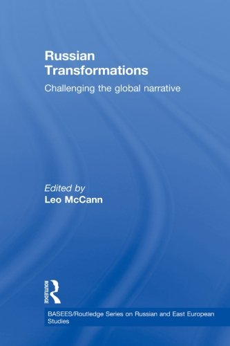 Russian Transformations: Challenging the Global Narrative (BASEES/Routledge Series on Russian and East European Studies)
