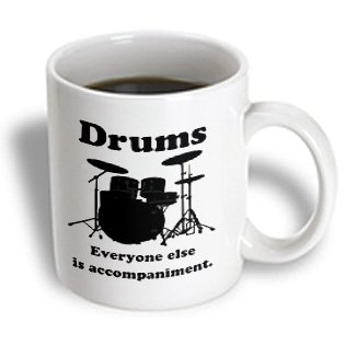 3Drose Mug_123049_1 Drums Everyone Else Is Accompaniment Drummer Music Humor Ceramic Mug, 11-Ounce