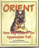 Orient: Hero Dog Guide of the Appalachian Trail