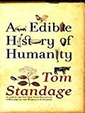 An Edible History of Humanity (Thorndike Nonfiction) (1410418502) by Standage, Tom