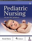 #4: Pediatric Nursing (As per INC Syllabus)