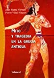 Mito Y Tragedia En La Grecia Antigua/ Myths and Tragedy in Ancient Greece (Origenes / Origins) (Spanish Edition)