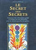 echange, troc Jean-Luc Belleney - Le secret des secrets : Comment être divinement guidé et évoluer en tous domaines avec les dessins psycho-energétics