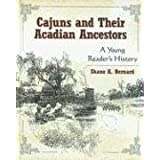 Cajuns and Their Acadian Ancestors: A Young Reader's History ~ Shane K. Bernard