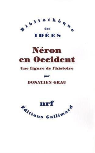 Néron en Occident: Une figure de l'histoire