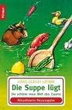 Image of Die Suppe lügt: Die schöne neue Welt des Essens