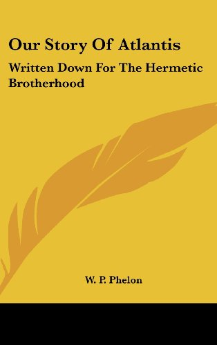 Our Story of Atlantis: Written Down for the Hermetic Brotherhood