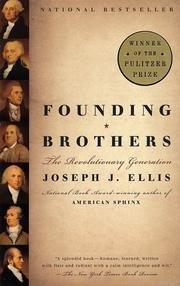Founding Brothers - The Revolutionary Generation, Joseph J. Ellis