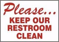 Keep clean restroom sign just b cause for Please keep bathroom clean