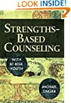 Strengths-Based Counseling With At-Ri...