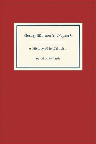 Georg Buchner's Woyzeck: A History of Its Criticism (Literary Criticism in Perspective)