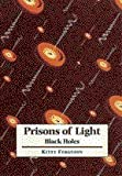 Prisons of Light - Black Holes
